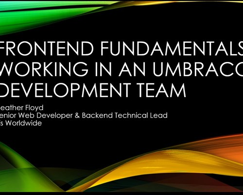 Video: Video - Frontend Fundamentals: Working in an Umbraco development team